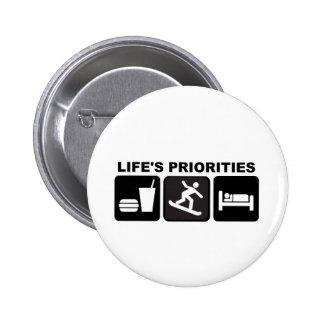 Las prioridades de la vida, snowboard pin redondo 5 cm