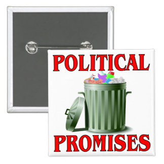 Las promesas políticas son basura pin