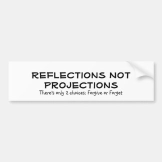 Las proyecciones de las reflexiones no, allí son e pegatina de parachoque