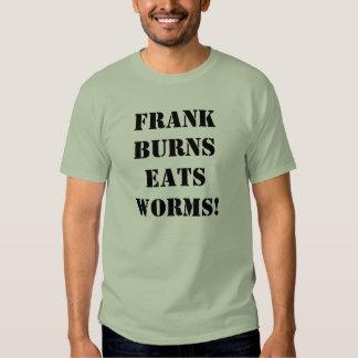 Las quemaduras de Frank comen gusanos Remera