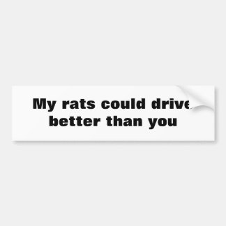 las ratas conducen mejor que usted pegatina para auto