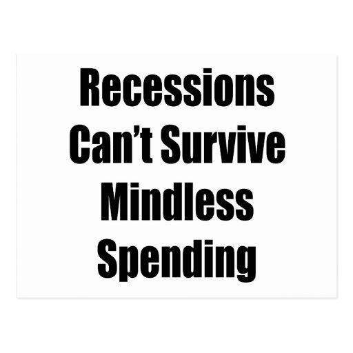 Las recesiones no pueden sobrevivir el gasto tarjeta postal