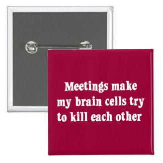 Las reuniones me hacen (2) clínicamente muerto pin cuadrado