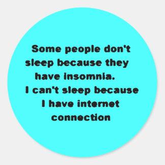 Las risas divertidas no pueden dormir los truismos pegatina redonda