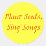 Las semillas de la planta, cantan canciones etiqueta redonda