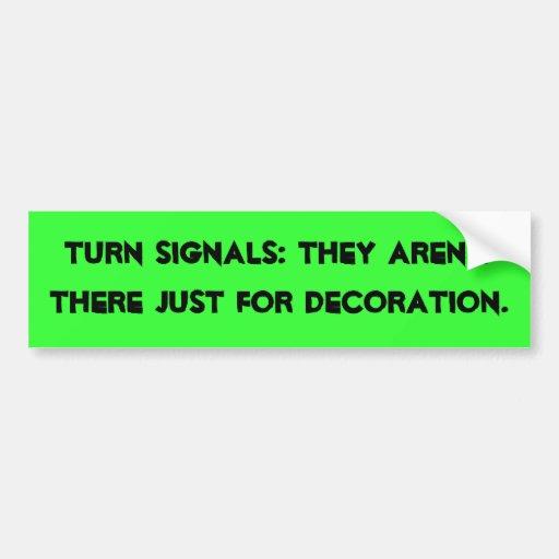Las señales de vuelta, no están apenas allí para l pegatina de parachoque