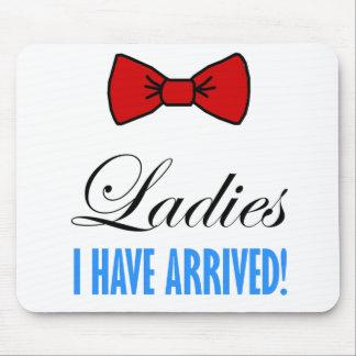¡Las señoras, he llegado! Alfombrilla De Ratones