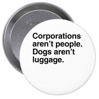 Las sociedades no son gente. Los perros no son Lug Pin Redondo De 4 Pulgadas