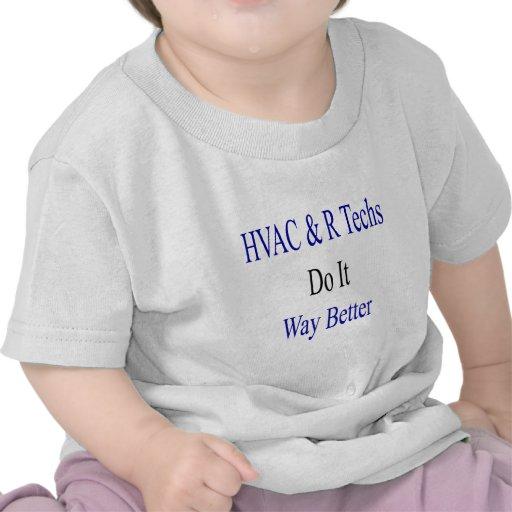 Las tecnologías de la HVAC R lo hacen manera mejor Camiseta