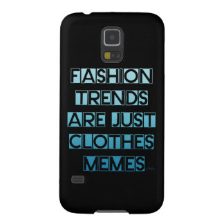 """Las """"tendencias de la moda son apenas ropa Memes Carcasa Para Galaxy S5"""