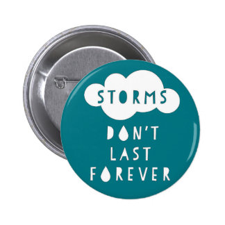 Las tormentas no duran para siempre abotonan pin redondo de 2 pulgadas
