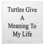 Las tortugas dan un significado a mi vida servilletas imprimidas