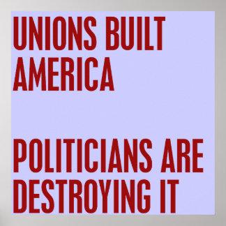 Las uniones construyeron América. Los políticos es Impresiones