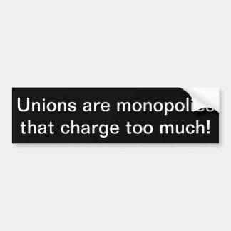 ¡Las uniones son los monopolios que cargan demasia Pegatina Para Auto