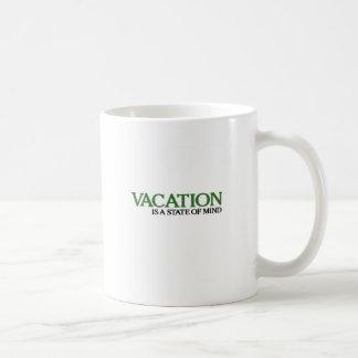 Las vacaciones son un estado de ánimo tazas
