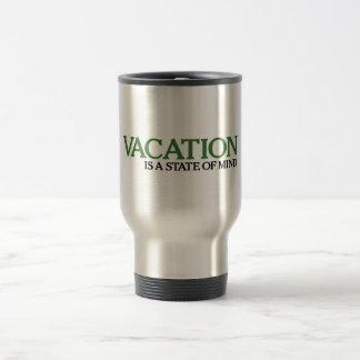 Las vacaciones son un estado de ánimo taza