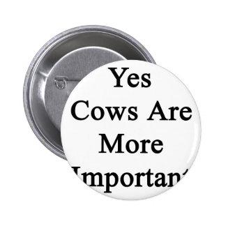 Las vacas son sí más importantes