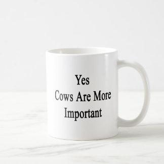 Las vacas son sí más importantes taza