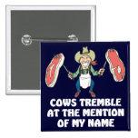 Las vacas tiemblan pin
