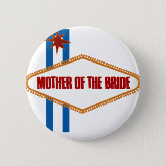 Las Vegas Mother of the Bride Pinback Button