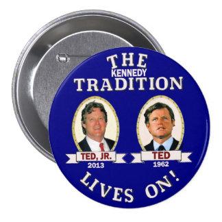 Las vidas de la tradición de Kennedy encendido Pin Redondo De 3 Pulgadas