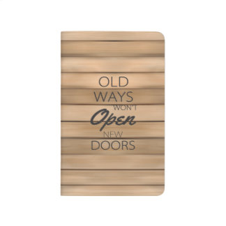 """Las """"viejas maneras no abrirán nuevas puertas """" cuaderno"""