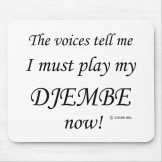 Las voces de Djembe dicen deben jugar Mouse Pads
