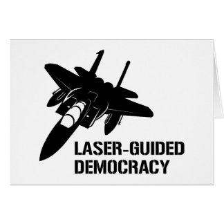 Laser-Guided Democracy / Peace through Firepower Greeting Card