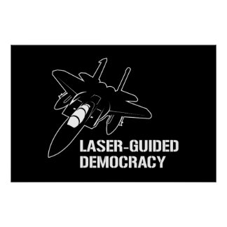 Laser-Guided Democracy / Peace through Firepower Poster