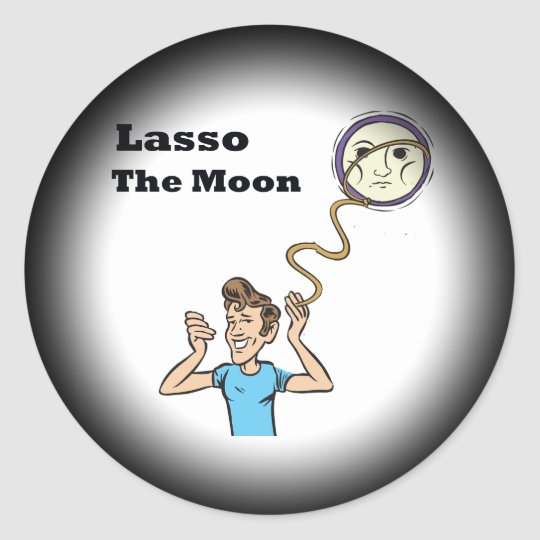 Lasso the moon classic round sticker