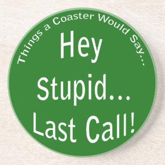 Last Call Dark Coaster