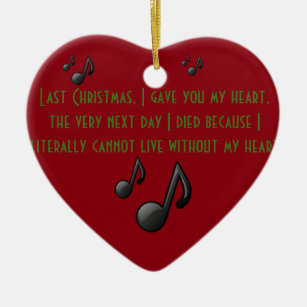 last christmas heart ornament - Last Christmas I Gave You My Heart