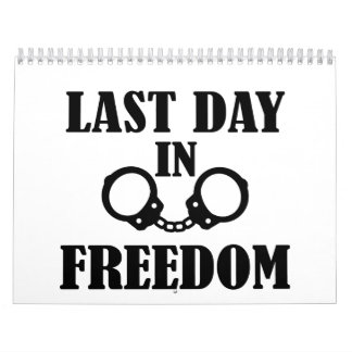 Last day in freedom handcuffs calendar