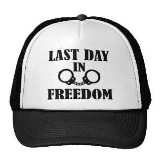 Last day in freedom handcuffs hats
