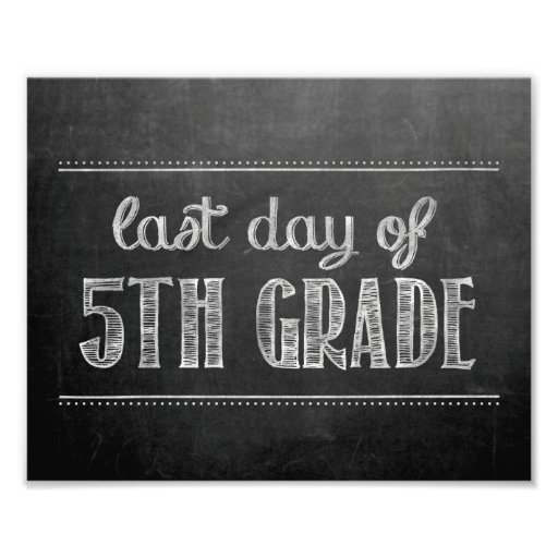 Last Day of 5th Grade Chalkboard Sign Photo Print   Zazzle