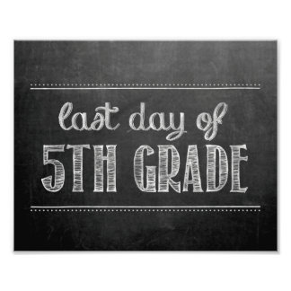 Last Day of 5th Grade Chalkboard Sign Photograph
