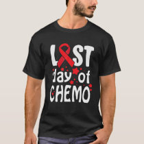 Last Day Of Chemo Blood Cancer Awareness T-Shirt