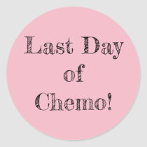 """Last Day of Chemo!"" Stickers"