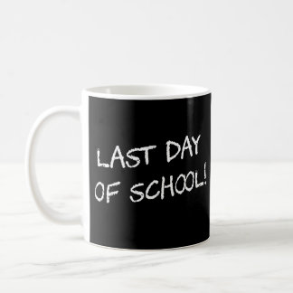 Last Day of School Coffee Mug