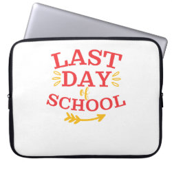 Last Day Of School Shirt School Uniform Gift or Computer Sleeve