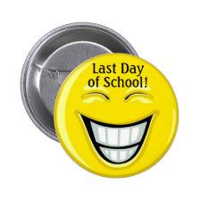 Last Day of School - SRF Pinback Button