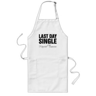 Last day single married tomorrow long apron