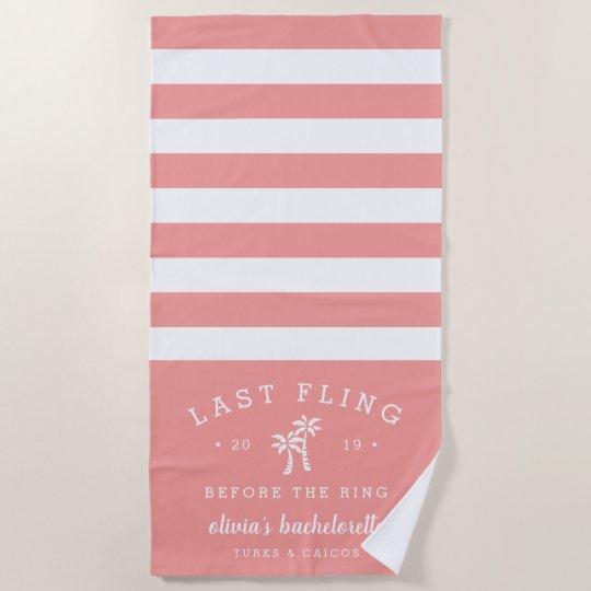 Last Fling Before The Ring Bachelorette Weekend Beach Towel