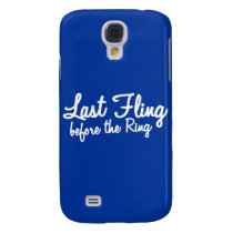 Last Fling Before the Ring in white Galaxy S4 Cover