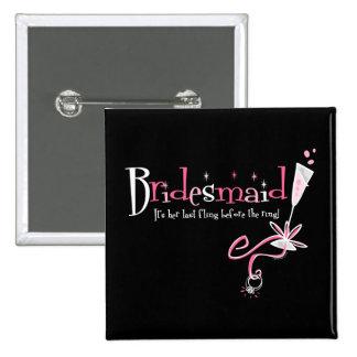 Last Fling Bridesmaid Button