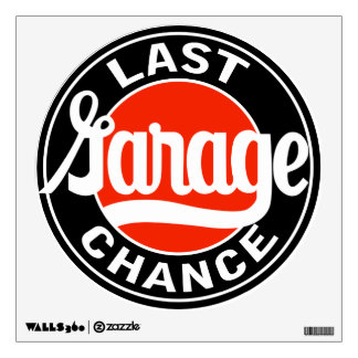 Last Garage Chance vintage sign reproduction Wall Skins