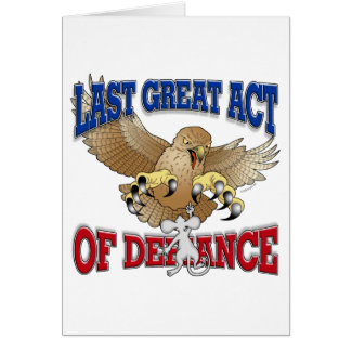 Last Great Act of Defiance Greeting Card