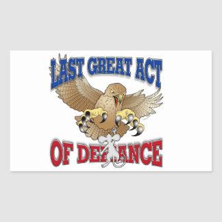 Last Great Act of Defiance Rectangular Sticker