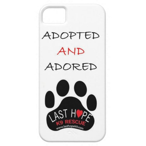Last Hope K9 Rescue iPhone 5 Adopted and Adored iPhone SE/5/5s Case