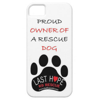 Last Hope K9 Rescue iPhone 5 Proud Owner of a Resc iPhone SE/5/5s Case